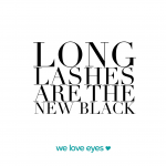 Long Lashes Are The New Black – We Love Eyes quote