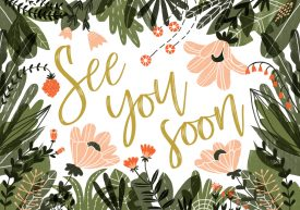 See you soon script text on floral background